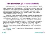how did french get to the caribbean