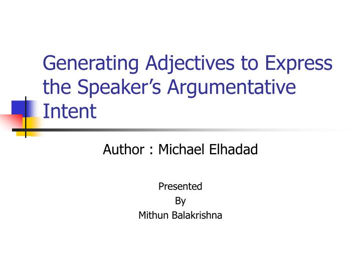 generating adjectives to express the speaker s argumentative intent n.