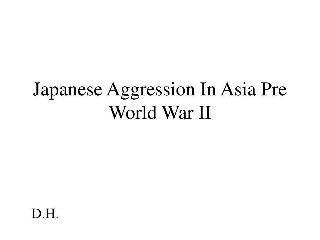 japanese aggression in asia pre world war ii l.