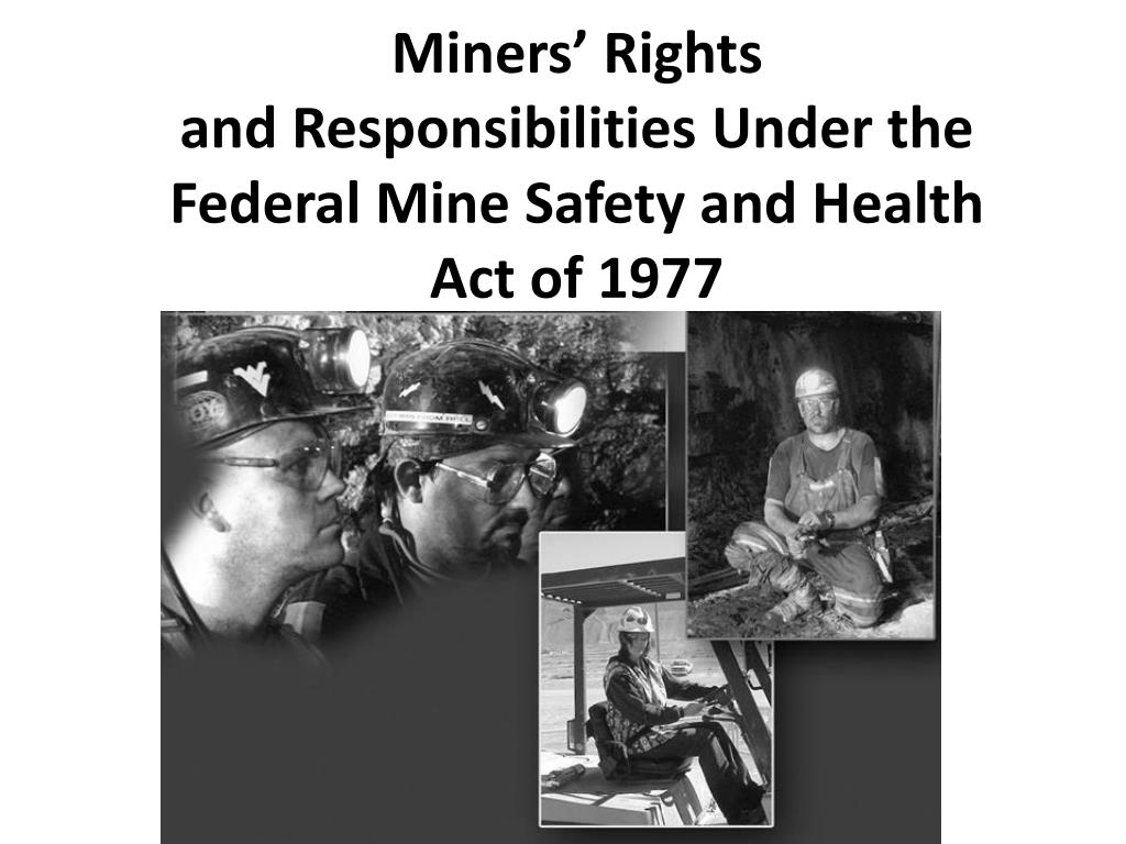 miners rights and responsibilities under the federal mine safety and health act of 1977 l.