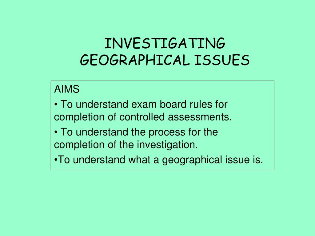investigating geographical issues l.