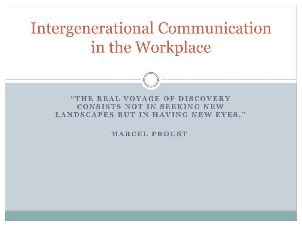 intergenerational communication in the workplace l.