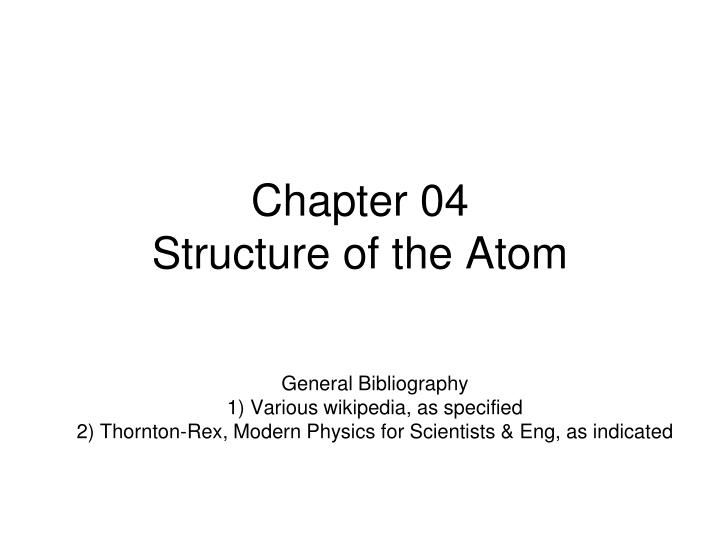 Chapter 04 structure of the atom