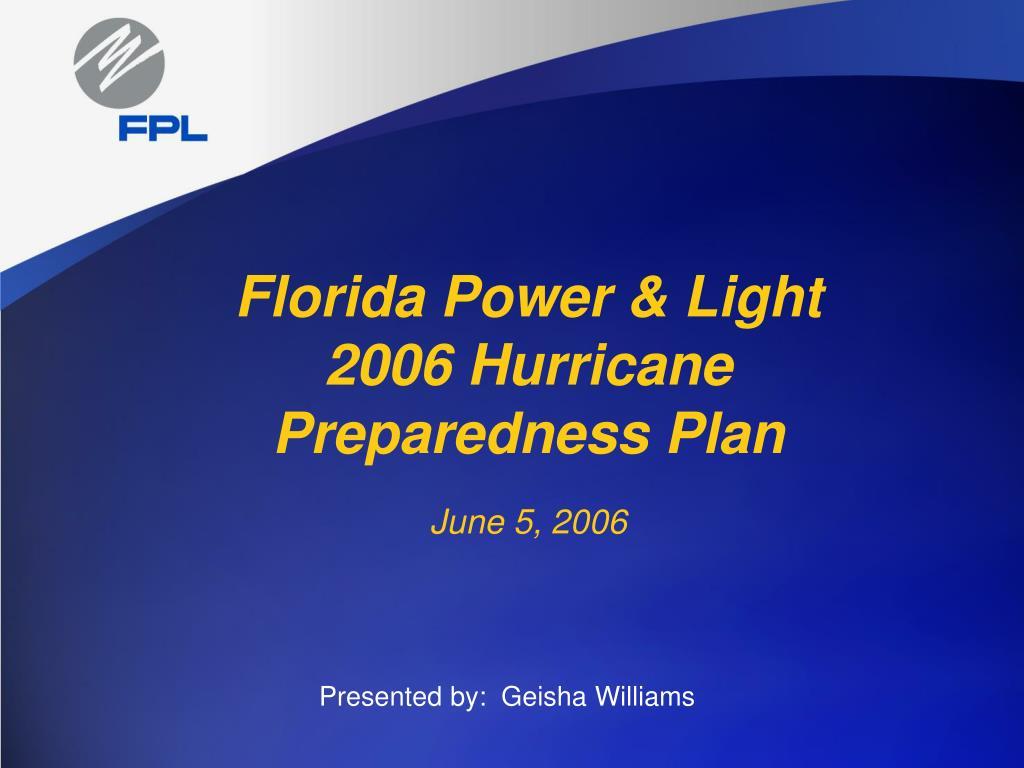 florida power light 2006 hurricane preparedness plan june 5 2006 l.