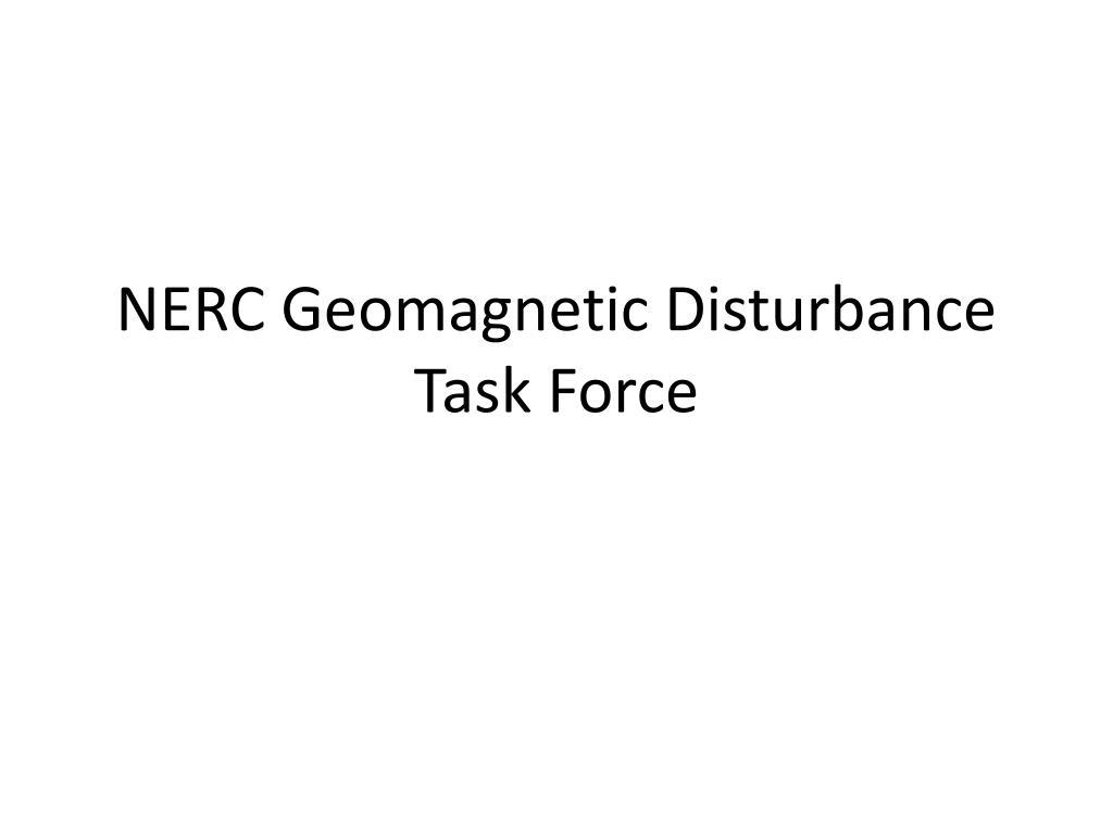 nerc geomagnetic disturbance task force l.