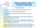 developing a truly stealth fighter