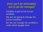 error can t be eliminated but it can be managed