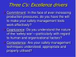 three c s excellence drivers