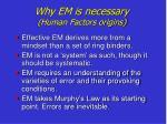 why em is necessary human factors origins