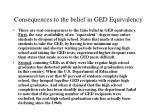 consequences to the belief in ged equivalency
