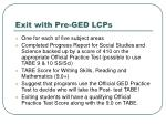 exit with pre ged lcps