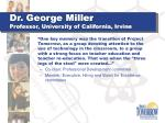 dr george miller professor university of california irvine
