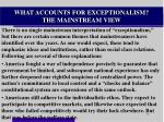 what accounts for exceptionalism the mainstream view