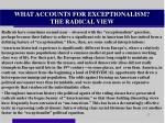 what accounts for exceptionalism the radical view