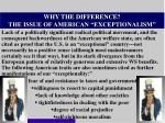 why the difference the issue of american exceptionalism