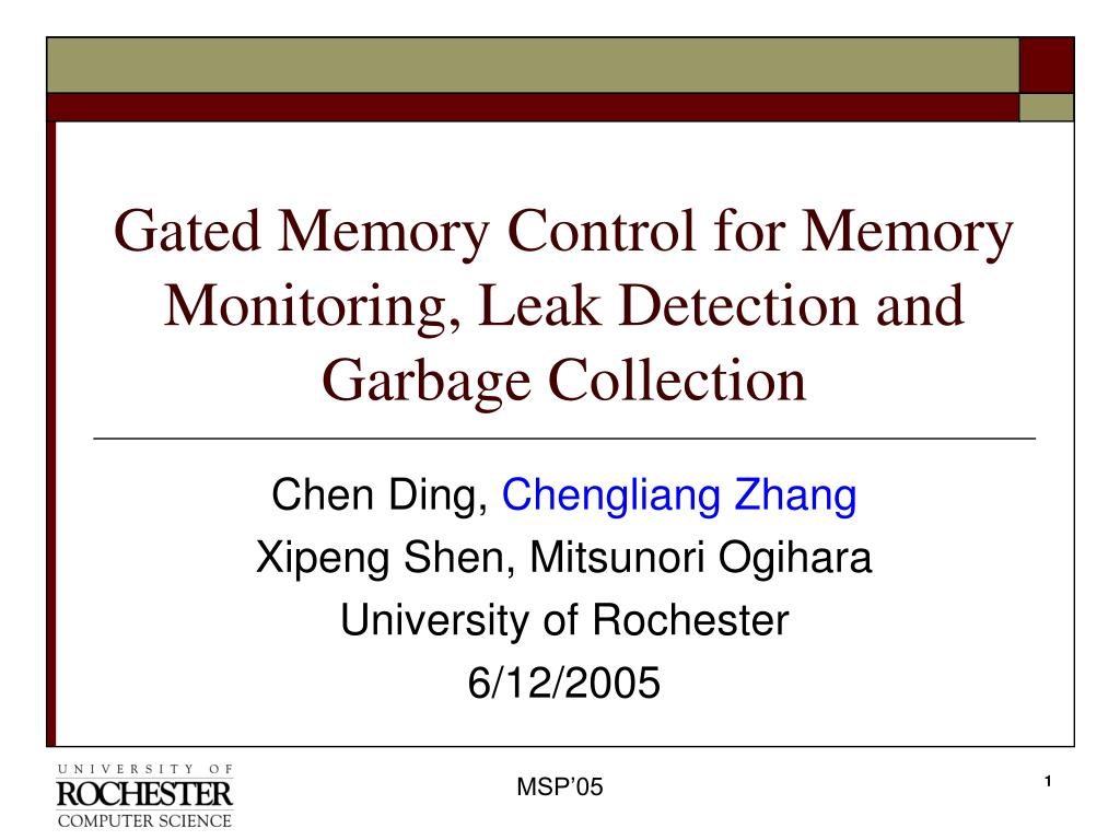 gated memory control for memory monitoring leak detection and garbage collection l.