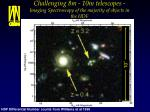 challenging 8m 10m telescopes imaging spectroscopy of the majority of objects in the hdf