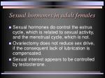 sexual hormones in adult females