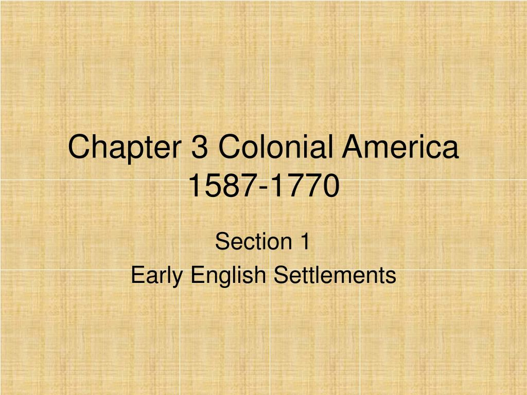 chapter 3 colonial america 1587 1770 l.