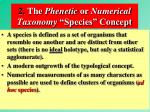 2 the phenetic or numerical taxonomy species concept
