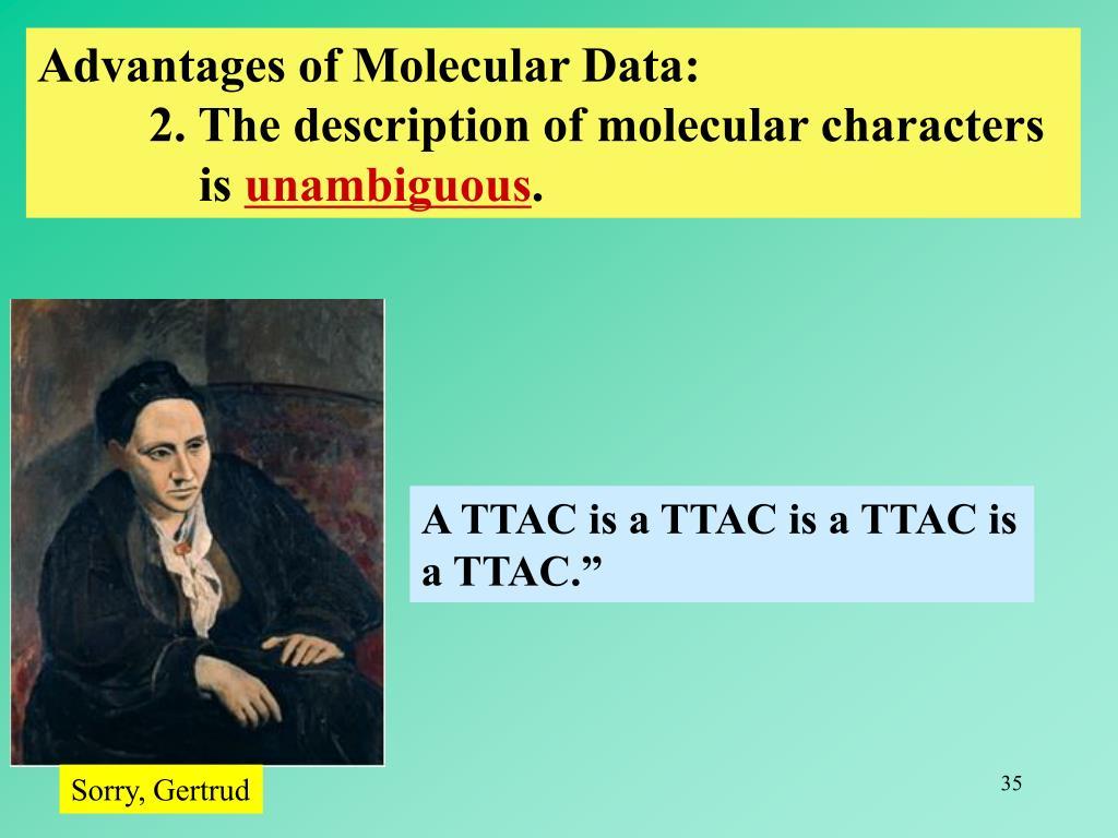 Advantages of Molecular Data: