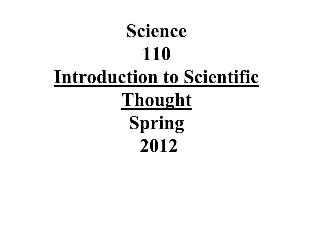 science 110 introduction to scientific thought spring 2012 l.