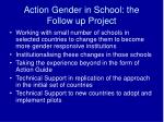 action gender in school the follow up project