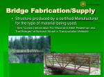 bridge fabrication supply