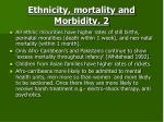 ethnicity mortality and morbidity 2