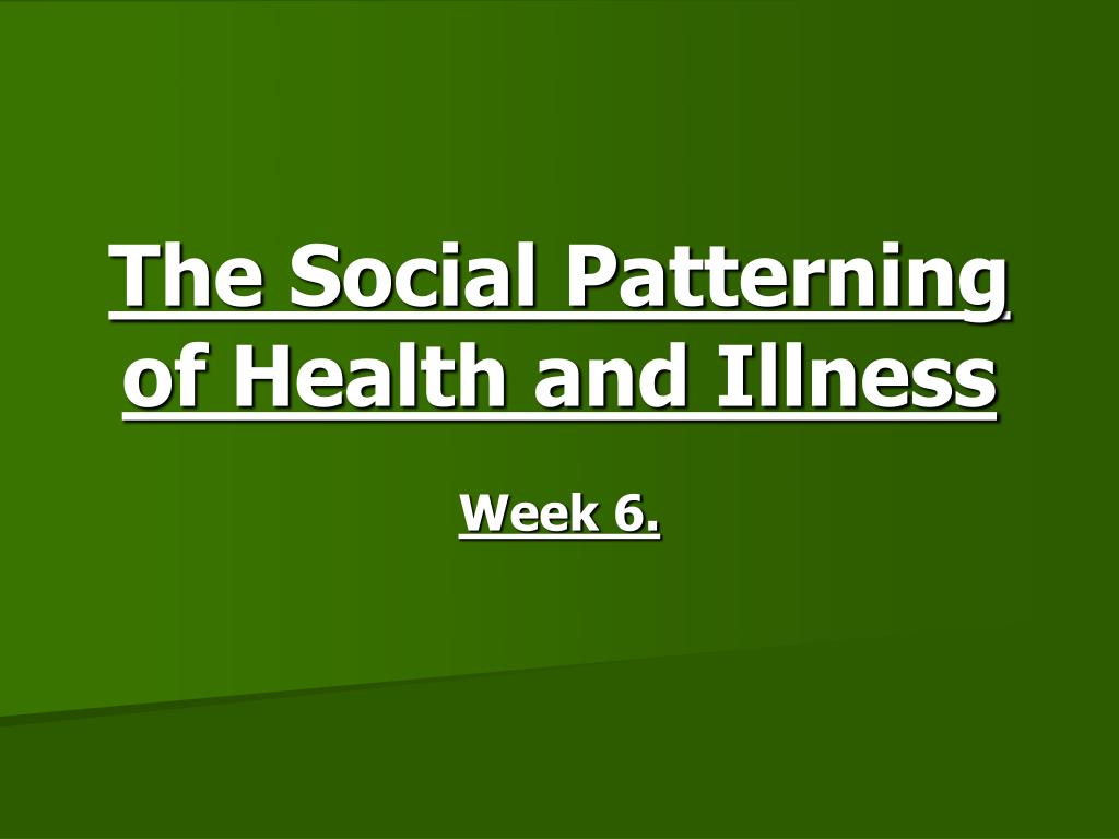 the social patterning of health and illness l.