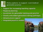 policy options to support rural medical generalist practice