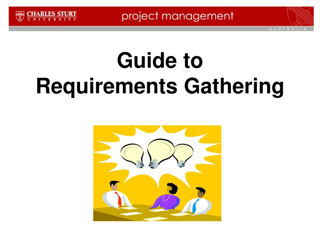 guide to requirements gathering l.