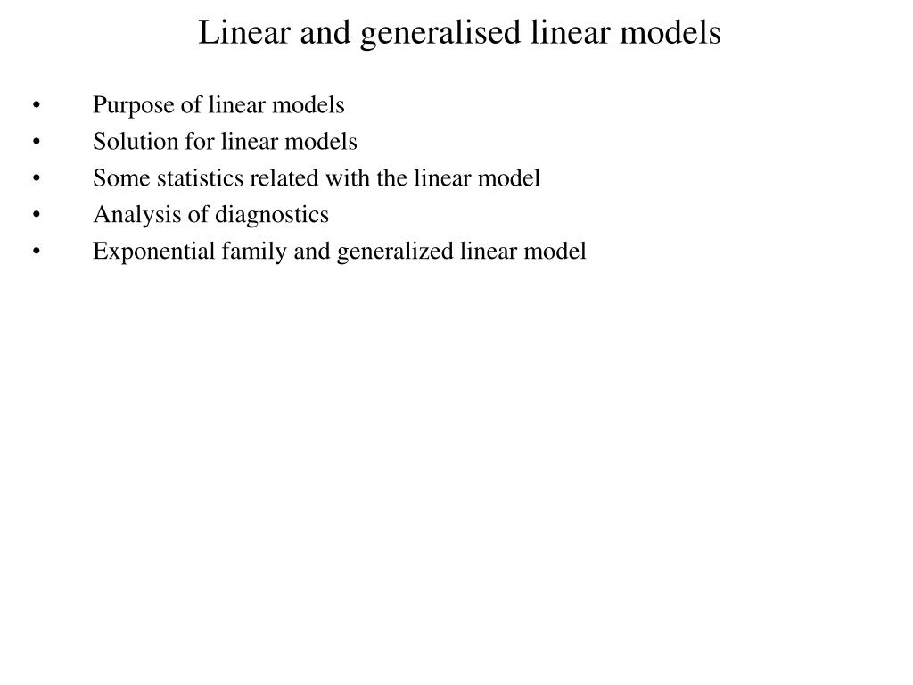 linear and generalised linear models l.