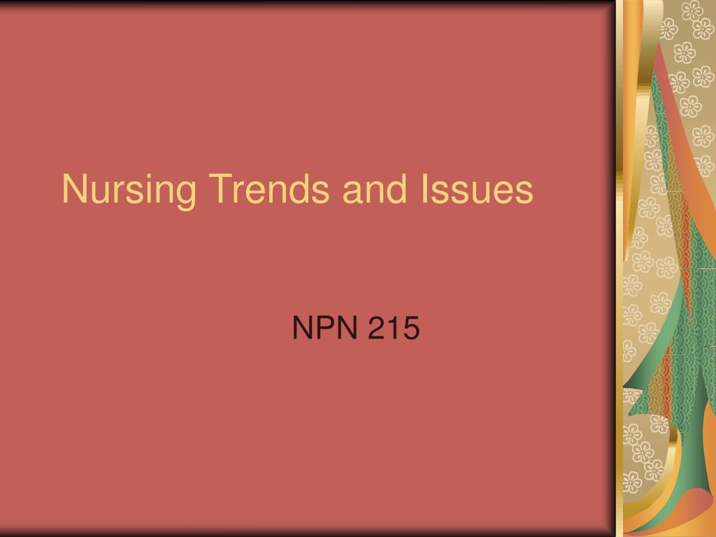 nursing trends and issues l.