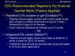 cdc recommended regimens for external genital warts patient applied