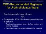 cdc recommended regimens for urethral meatus warts