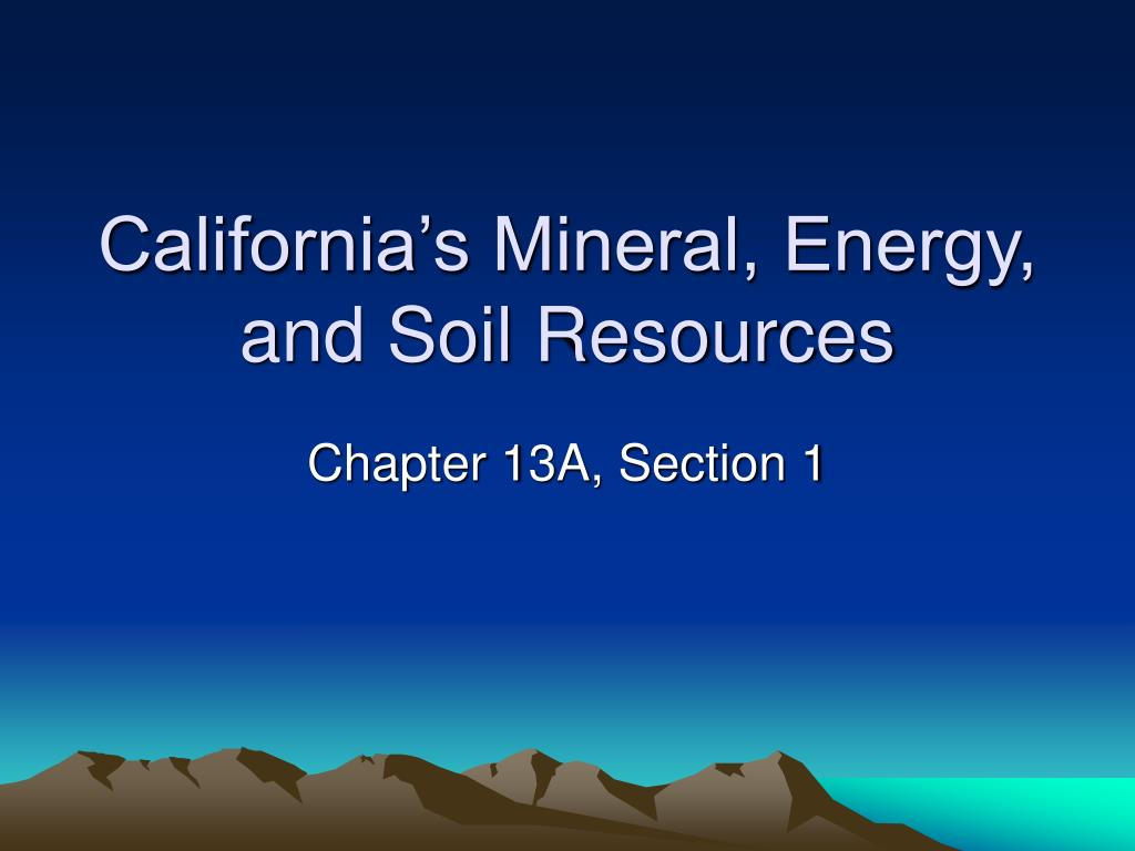 california s mineral energy and soil resources l.