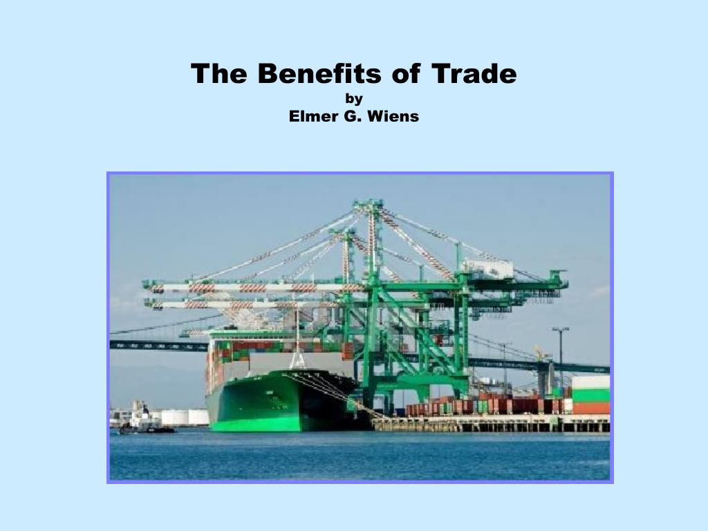 the benefits of trade by elmer g wiens l.