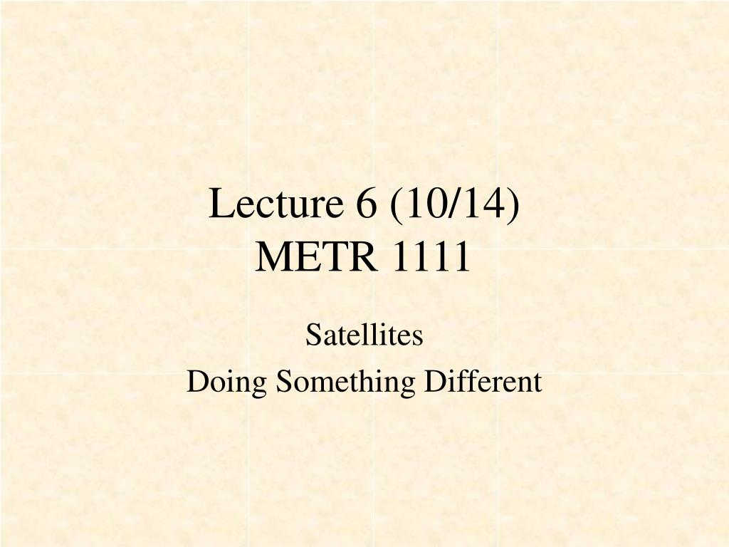 lecture 6 10 14 metr 1111 l.