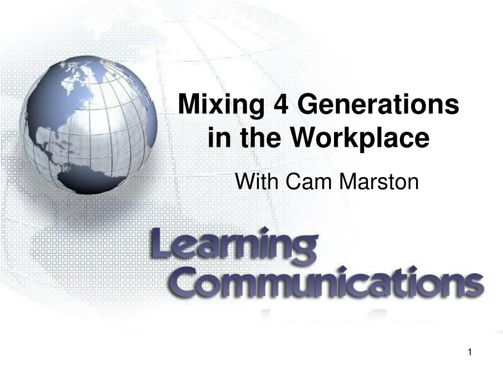 mixing 4 generations in the workplace l.
