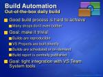 build automation out of the box daily build