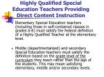 highly qualified special education teachers providing direct content instruction