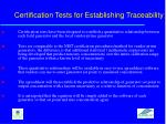 certification tests for establishing traceability