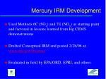 mercury irm development