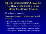 why do structural rna sequences not have a significantly lower folding free energy change