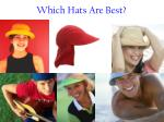 which hats are best
