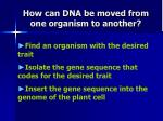 how can dna be moved from one organism to another7