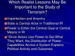 which realist lessons may be important to the study of terrorism
