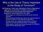 why is the use of theory important to the study of terrorism5