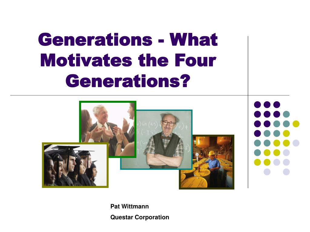 generations what motivates the four generations l.